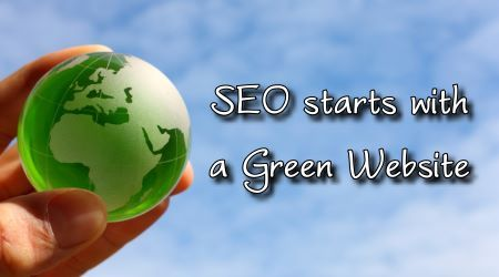 SEO starts with a Green Website